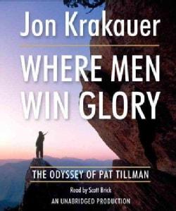 Where Men Win Glory: The Odyssey of Pat Tilman (CD-Audio)