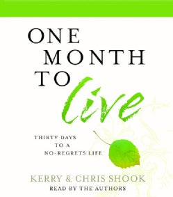 One Month to Live: Thirty Days to a No-regrets Life (CD-Audio)