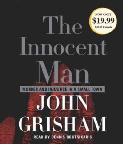 The Innocent Man: Murder and Injustice in a Small Town (CD-Audio)