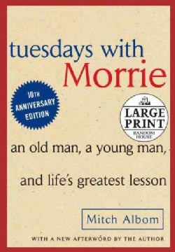 Tuesdays with Morrie: An Old Man, a Young Man and Life's Greatest Lesson (Paperback)