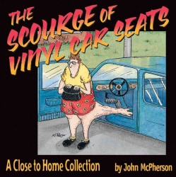 The Scourge of Vinyl Car Seats: A Close to Home Collection (Paperback)