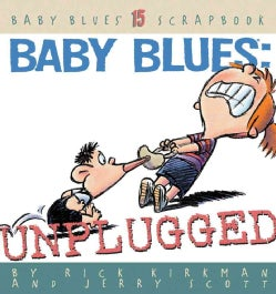 Baby Blues: Unplugged : Baby Blues 15 Scrapbook (Paperback)