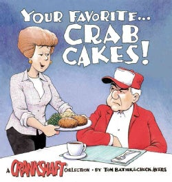 Your Favorite...Crab Cakes: A Crankshaft Collection (Paperback)