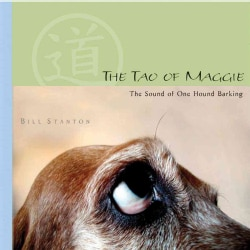 The Tao of Maggie: The Sound of One Hound Barking (Hardcover)