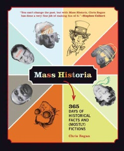 Mass Historia: 365 Days of Historical Facts and (Mostly) Fictions (Hardcover)