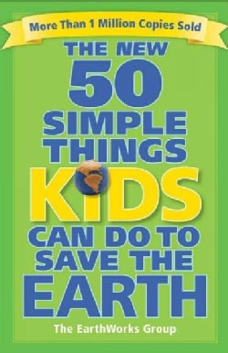 The New 50 Simple Things Kids Can Do to Save the Earth (Paperback)