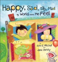 Happy, Sad, Silly, Mad: My World Makes Me Feel (Hardcover)