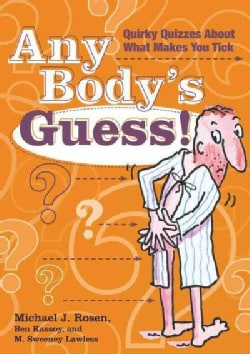 Any Body's Guess!: Quirky Quizzes About What Makes You Tick (Paperback)