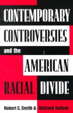 Contemporary Controversies and the American Racial Divide (Paperback)
