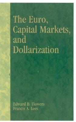 The Euro, Capital Markets, and Dollarization (Hardcover)