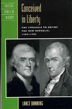 Conceived in Liberty: The Struggle to Define the New Republic, 1789d1793 (Paperback)