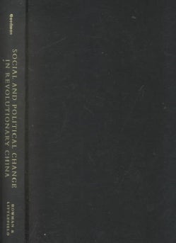 Social and Political Change in Revolutionary China: The Taihang Base Area in the War of Resistance to Japan, 1937... (Hardcover)