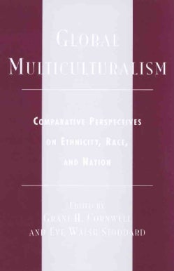 Global Multiculturalism: Comparative Perspectives on Ethnicity, Race, and Nation (Hardcover)