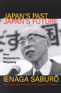 Japan's Past, Japan's Future: One Historian's Odyssey (Paperback)