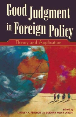 Good Judgment in Foreign Policy: Theory and Application (Paperback)