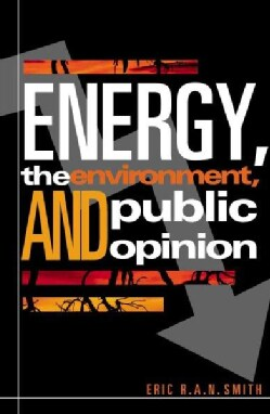 Energy, the Environment, and Public Opinion (Paperback)