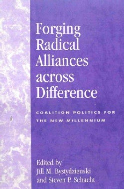 Forging Radical Alliances Across Difference: Coalition Politics for the New Millennium (Paperback)