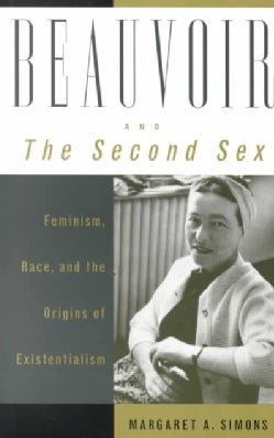 Beauvoir and the Second Sex (Paperback)