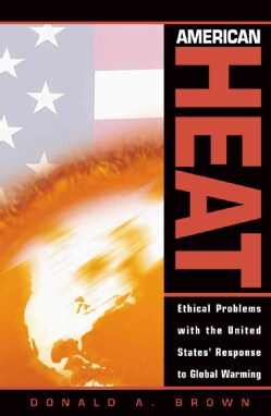 American Heat: Ethical Problems With the United States' Response to Global Warming (Paperback)