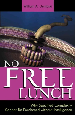No Free Lunch: Why Specified Complexity Cannot Be Purchased Without Intelligence (Hardcover)