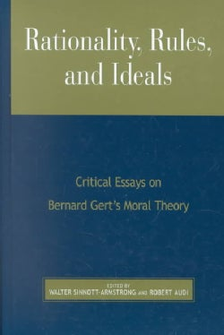 Rationality, Rules, and Ideals: Critical Essays on Bernard Gert's Moral Theory (Hardcover)