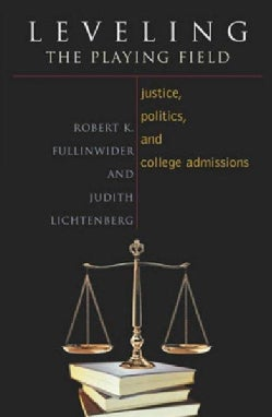 Leveling the Playing Field: Justice, Politics, and College Admissions (Paperback)