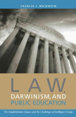 Law, Darwinism & Public Education: The Establishment Clause and the Challenge of Intelligent Design (Paperback)