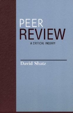 Peer Review: A Critical Inquiry (Paperback)