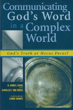 Communicating God's Word in a Complex World: God's Truth or Hocus Pocus? (Paperback)