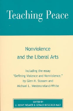 Teaching Peace: Nonviolence and the Liberal Arts (Paperback)