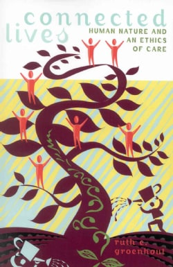Connected Lives: Human Nature and an Ethics of Care (Paperback)