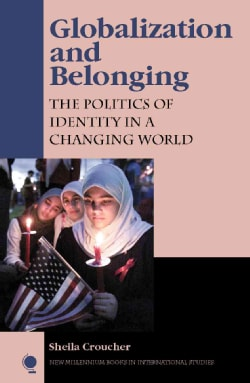 Globalization and Belonging: The Politics of Identity in a Changing World (Paperback)
