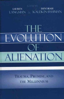 The Evolution of Alienation: Trauma, Promise, And the Millennium (Hardcover)