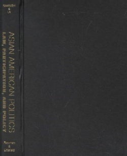 Asian American Politics: Law, Participation, and Policy (Hardcover)