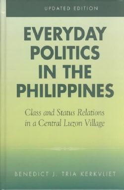 Everyday Politics in the Philippines: Class and Status Relations in a Central Luzon Village (Hardcover)