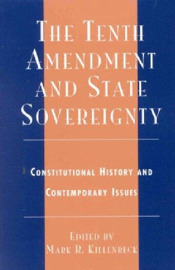 The Tenth Amendment and State Sovereignty: Constitutional History and Contemporary Issues (Paperback)
