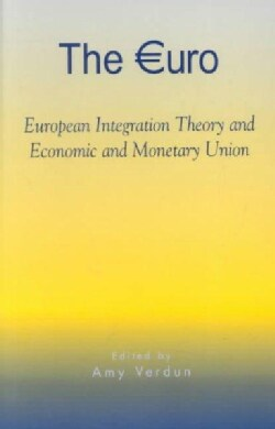 The Euro: European Integration Theory and Economic and Monetary Union (Paperback)