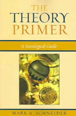 The Theory Primer: A Sociological Guide (Paperback)