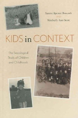 Kids in Context: The Sociological Study of Children And Childhoods (Hardcover)