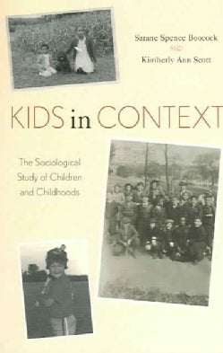 Kids In Context: The Sociological Study Of Children And Childhoods (Paperback)
