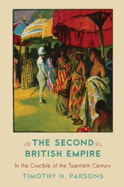 The Second British Empire: In the Crucible of the Twentieth Century (Hardcover)