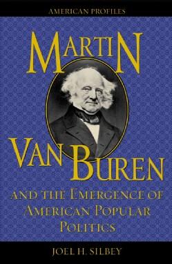 Martin Van Buren and the Emergence of American Popular Politics (Hardcover)
