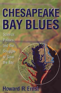 Chesapeake Bay Blues: Science, Politics, and the Struggle to Save the Bay (Paperback)