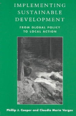 Implementing Sustainable Development: From Global Policy to Local Action (Paperback)