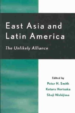 East Asia and Latin America: The Unlikely Alliance (Paperback)