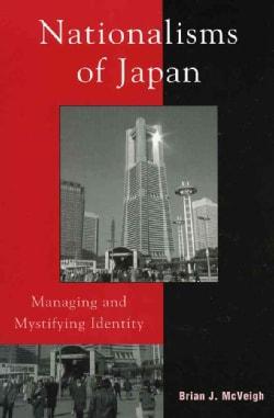 Nationalisms of Japan: Managing and Mystifying Identity (Paperback)