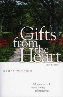 Gifts from the Heart: 10 Ways to Build More Loving Relationships (Paperback)