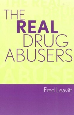 The Real Drug Abusers (Paperback)