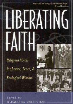 Liberating Faith: Religious Voices for Justice, Peace, and Ecological Wisdom (Paperback)
