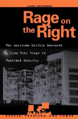 Rage on the Right: The American Militia Movement from Ruby Ridge to Homeland Security (Paperback)